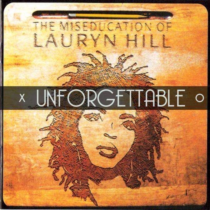 """Unforgettable, Vol. 17: Lauryn Hill – """"The Miseducation of Lauryn Hill"""""""