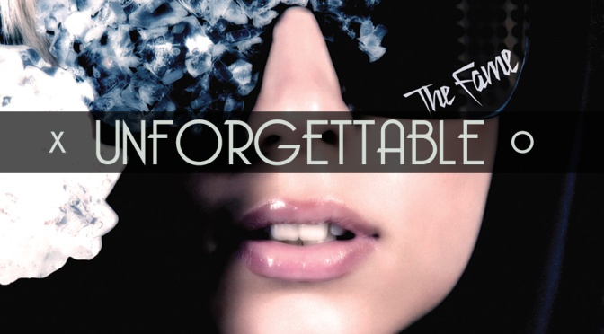Unforgettable, Vol. 21: Lady GaGa – The Fame
