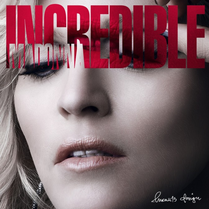 "LFR&B : Madonna – ""Incredible"""